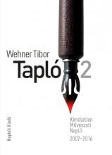 TAPLÓ 2. - KÍMÉLETLEN MŰVÉSZETI NAPLÓ 2007-2016 - Ekönyv - WEHNER TIBOR