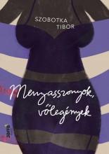 MENYASSZONYOK, VŐLEGÉNYEK - Ekönyv - SZOBOTKA TIBOR