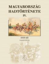 MAGYARORSZÁG HADTÖRTÉNETE IV. - 1919-TŐL NAPJAINKIG - Ekönyv - DR. HORVÁTH MIKLÓS