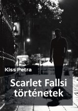 Scarlet Fallsi történetek - Ekönyv - Kiss Petra
