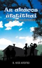 AZ AKÁCOS ÚT TITKAI - Ekönyv - B. KISS ANDREA