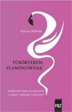TÜKÖRTEREM FLAMINGÓKNAK - Ekönyv - SZARVAS MELINDA