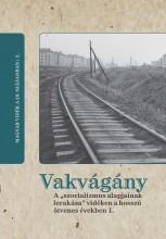 VAKVÁGÁNY - MAGYAR VIDÉK A 20. SZÁZADBAN 2. - Ekönyv - MTA TÖRTÉNETTUDOMÁNYI INTÉZET