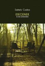 IDEGENEK - ÉS MÁS SZÍNDARABOK - Ekönyv - SZÉKELY CSABA