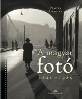 A MAGYAR FOTÓ - 1840-1989 - Ekönyv - PÉNTEK ORSOLYA