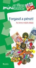 FORGASD A PÉNZT! - AZ ÉRME MÁSIK OLDALA (MINILÜK) - Ekönyv - LDI257