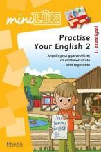 PRACTISE YOUR ENGLISH 2. - MINI LÜK - Ekönyv - MÓRA KÖNYVKIADÓ
