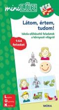 LÁTOM, ÉRTEM, TUDOM - ISKOLA-ELŐKÉSZÍTŐ FELADATOK A KÖRNYEZŐ VILÁGRÓL - Ebook - LDI246