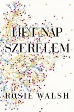 HÉT NAP SZERELEM - Ekönyv - WALSH, ROSIE