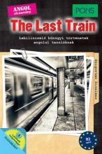 THE LAST TRAIN - PONS (ANGOL OLVASMÁNY, B2 SZINT) - Ekönyv - KLETT KIADÓ