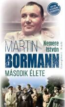 MARTIN BORMANN MÁSODIK ÉLETE - Ekönyv - NEMERE ISTVÁN