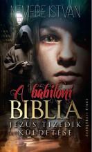 A BABILONI BIBLIA - JÉZUS TIZEDIK KÜLDETÉSE - Ekönyv - NEMERE ISTVÁN