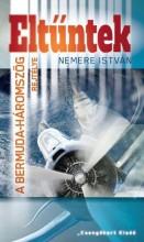 ELTŰNTEK - A BERMUDA HÁROMSZÖG TITKA - Ekönyv - NEMERE ISTVÁN