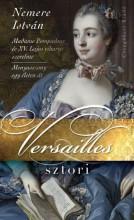 VERSAILLES SZTORI - MADAME POMPADOUR ÉS XV. LAJOS VIHAROS SZERELME - Ekönyv - NEMERE ISTVÁN