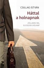 HÁTTAL A HOLNAPNAK - JÓLLAKNI MA, ELFOGYNI HOLNAP - Ekönyv - CSILLAG ISTVÁN