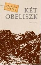 KÉT OBELISZK - Ekönyv - MÁRTON LÁSZLÓ