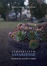 SEMPERVIVUM SAVARIENSE - SZOMBATHELYI TEMETŐK ÉS KRIPTÁK - Ekönyv - MERKLIN TÍMEA - BENKŐ SÁNDOR