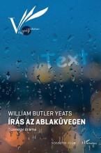 ÍRÁS AZ ABLAKÜVEGEN - TIZENEGY DRÁMA - Ekönyv - BUTLER YEATS, WILLIAM