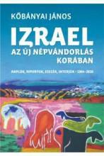 IZRAEL AZ ÚJ NÉPVÁNDORLÁS KORÁBAN - Ekönyv - KŐBÁNYAI JÁNOS