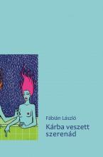 KÁRBA VESZETT SZERENÁD - Ekönyv - FÁBIÁN LÁSZLÓ