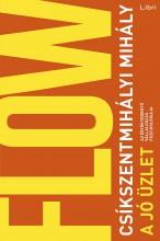 JÓ ÜZLET - AZ ÉRTÉKTEREMTŐ VÁLLALKOZÁS PSZICHOLÓGIÁJA - Ebook - CSÍKSZENTMIHÁLYI MIHÁLY