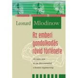 AZ EMBERI GONDOLKODÁS RÖVID TÖRTÉNETE - Ekönyv - MLODINOW, LEONARD