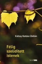 FÉLIG SZELÍDÍTETT ISTENEK - Ebook - KÁLLAY KOTÁSZ ZOLTÁN