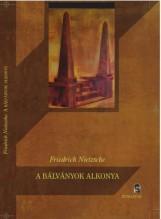 A BÁLVÁNYOK ALKONYA - Ekönyv - NIETZSCHE, FRIEDRICH