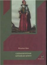 GAZDASSZONYNAK SZÜKSÉGES KÖNYV - Ekönyv - WESSELÉNYI KATA