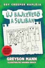 ÚJ BAJKEVERŐ A SULIBAN - EGY CREEPER NAPLÓJA  4. - Ekönyv - MANN, GREYSON