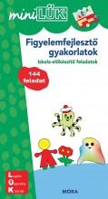 FIGYELEMFEJLESZTŐ GYAKORLATOK - ISKOLA-ELŐKÉSZÍTŐ FELADATOK - Ekönyv - MÓRA KÖNYVKIADÓ