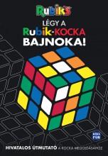 LÉGY A RUBIK-KOCKA BAJNOKA! (RUBIK'S) - Ekönyv - MÓRA KÖNYVKIADÓ