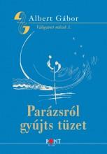 PARÁZSRÓL GYÚJTS TÜZET - ÜKH 2015 - Ekönyv - ALBERT GÁBOR