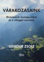 VÁRAKOZÁSAINK - ELVÁRÁSAINK ÖNMAGUNKKAL ÉS A VILÁGGAL SZEMBEN - Ebook - GENDUR ZSOLT