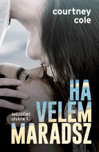Ha velem maradsz - Ebook - Courtney Cole