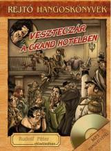 VESZTEGZÁR A GRAND HOTELBEN - HANGOSKÖNYV, KÖNYVMELLÉKLETTEL - Ekönyv - REJTŐ JENŐ