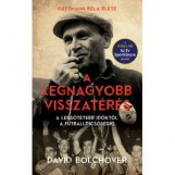 A LEGNAGYOBB VISSZATÉRÉS - GUTTMANN BÉLA ÉLETE - Ekönyv - BOLCHOVER, DAVID