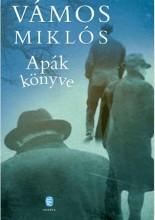 APÁK KÖNYVE (ÚJ, 2015) - Ebook - VÁMOS MIKLÓS