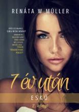 7 év után sorozat 2. - Ekönyv - Renáta W. Müller