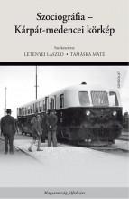 SZOCIOGRÁFIA - KÁRPÁT-MEDENCEI KÖRKÉP - Ekönyv - LETENYEI LÁSZLÓ – TAMÁSKA MÁTÉ (SZERK.)
