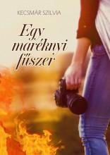 EGY MARÉKNYI FŰSZER - Ekönyv - KECSMÁR SZILVIA