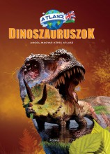 DINOSZAURUSZOK - ANGOL-MAGYAR KÉPES ATLASZ - Ekönyv - ROLAND TOYS KFT.