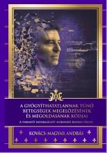A gyógyíthatatlannak tűnő betegségek megelőzésének és megoldásának kódjai - Ekönyv - Kovács-Magyar András