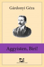 Aggyisten, Biri - Ekönyv - Gárdonyi Géza