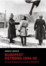 BUDAPEST OSTROMA 1944-45 - Ekönyv - HINGYI LÁSZLÓ