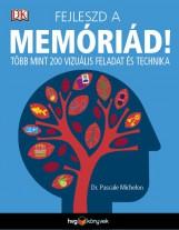 FEJLESZD A MEMÓRIÁD! - Ekönyv - MICHELON, PASCALE   DR.