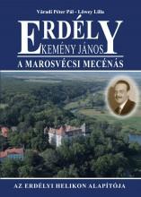 ERDÉLY - KEMÉNY JÁNOS, A MAROSVÉCSI MECÉNÁS - Ekönyv - VÁRADI PÉTER PÁL, LŐWEY LILLA