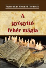 A GYÓGYÍTÓ FEHÉR MÁGIA - Ekönyv - HERMIT KÖNYVKIADÓ BT.