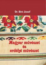 MAGYAR MŰVÉSZET ÉS ERDÉLYI MŰVÉSZET - Ekönyv - DR. BÍRÓ JÓZSEF