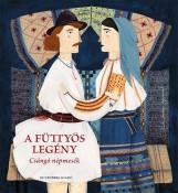 A FÜTTYÖS LEGÉNY - CSÁNGÓ NÉPMESÉK - Ekönyv - GUTENBERG BOOKS SRL